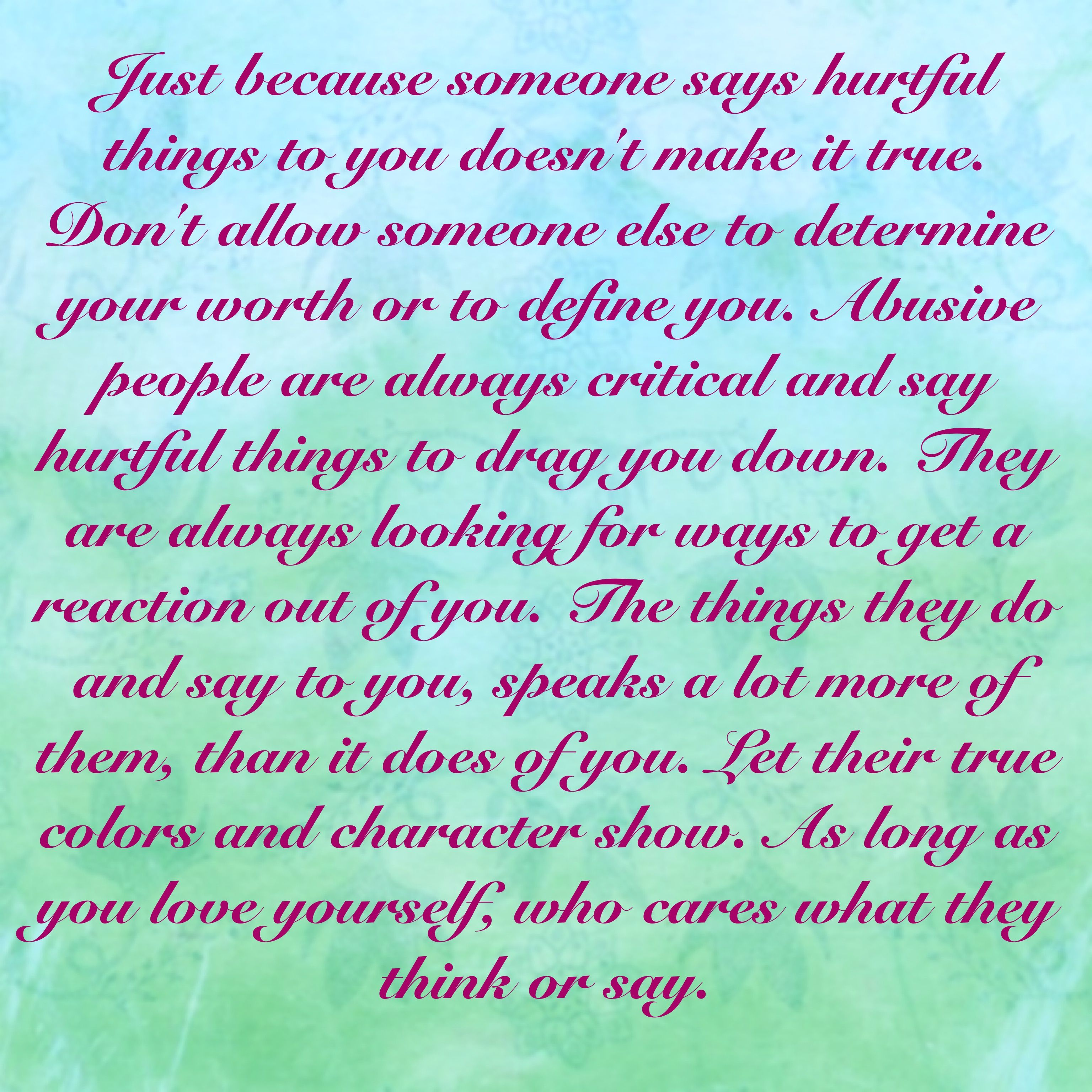Abusers Always Saying Rude Negative Hurtful Things