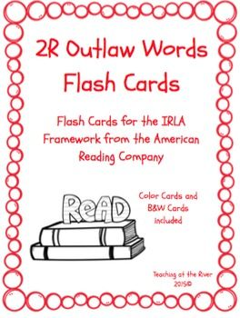 These are the 2R OUTLAW words specifically.I've made NEW AND IMPROVED flashcards but I'm leaving the same great low price! These cards are for the 2R level of the IRLA framework from the American Reading Co. This comes with a red set of cards for easy color coding by level as well as a black and white set for a nice crisp dark print while saving color ink.