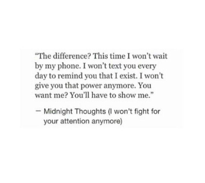 I wont fight for your attention anymore Mushy Pinterest - simple will form