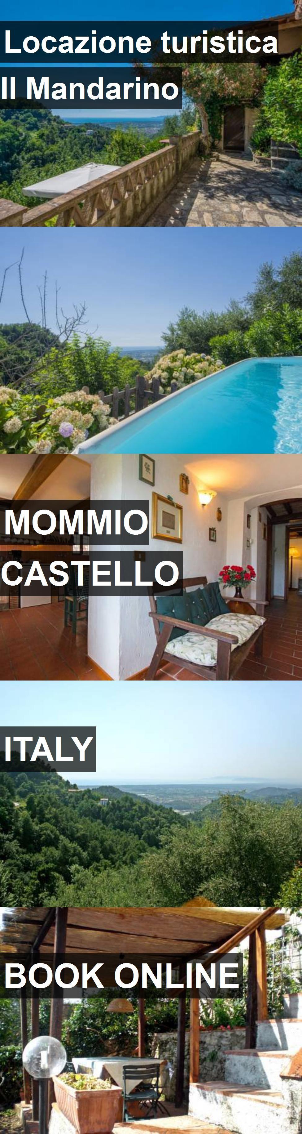 Hotel Locazione turistica Il Mandarino in Mommio Castello