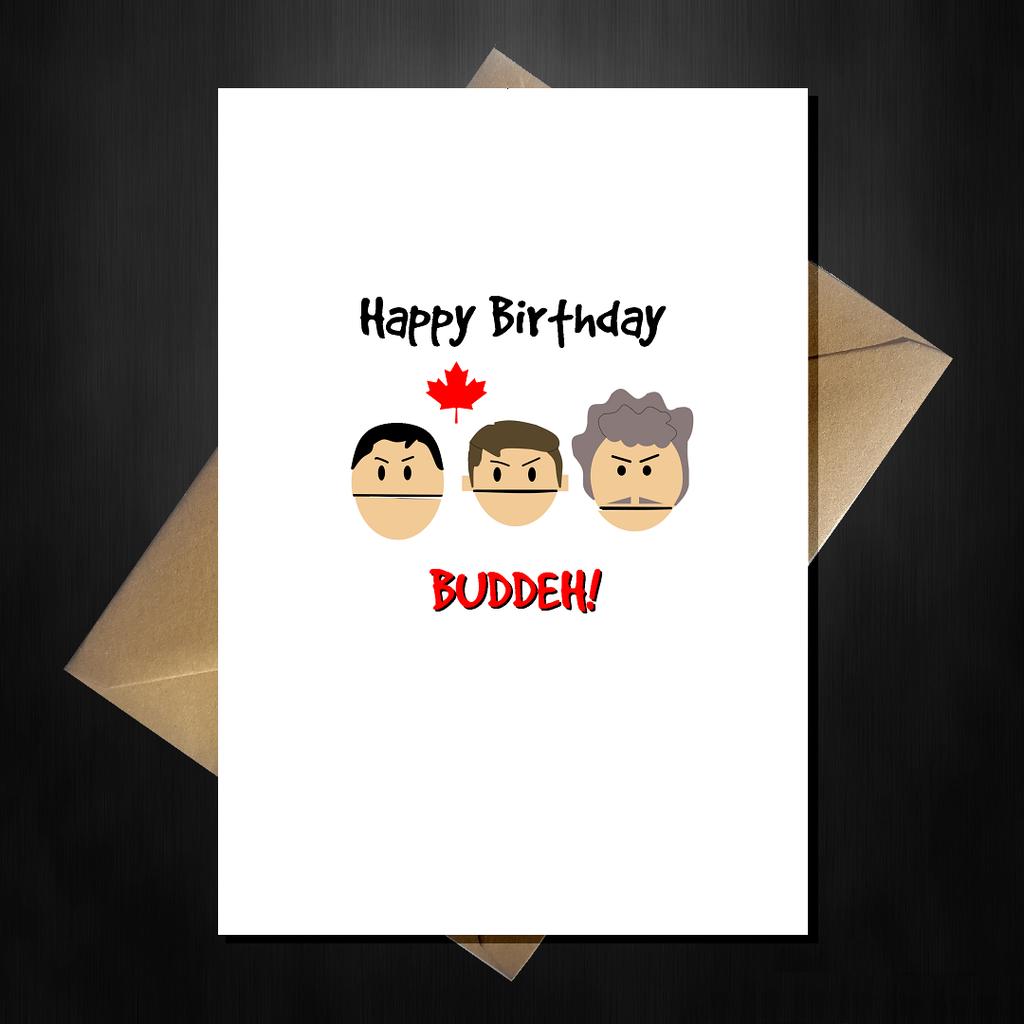 Funny South Park Card Canadians Say Happy Birthday Buddy Happy Birthday Buddy Funny Birthday Cards Happy Birthday