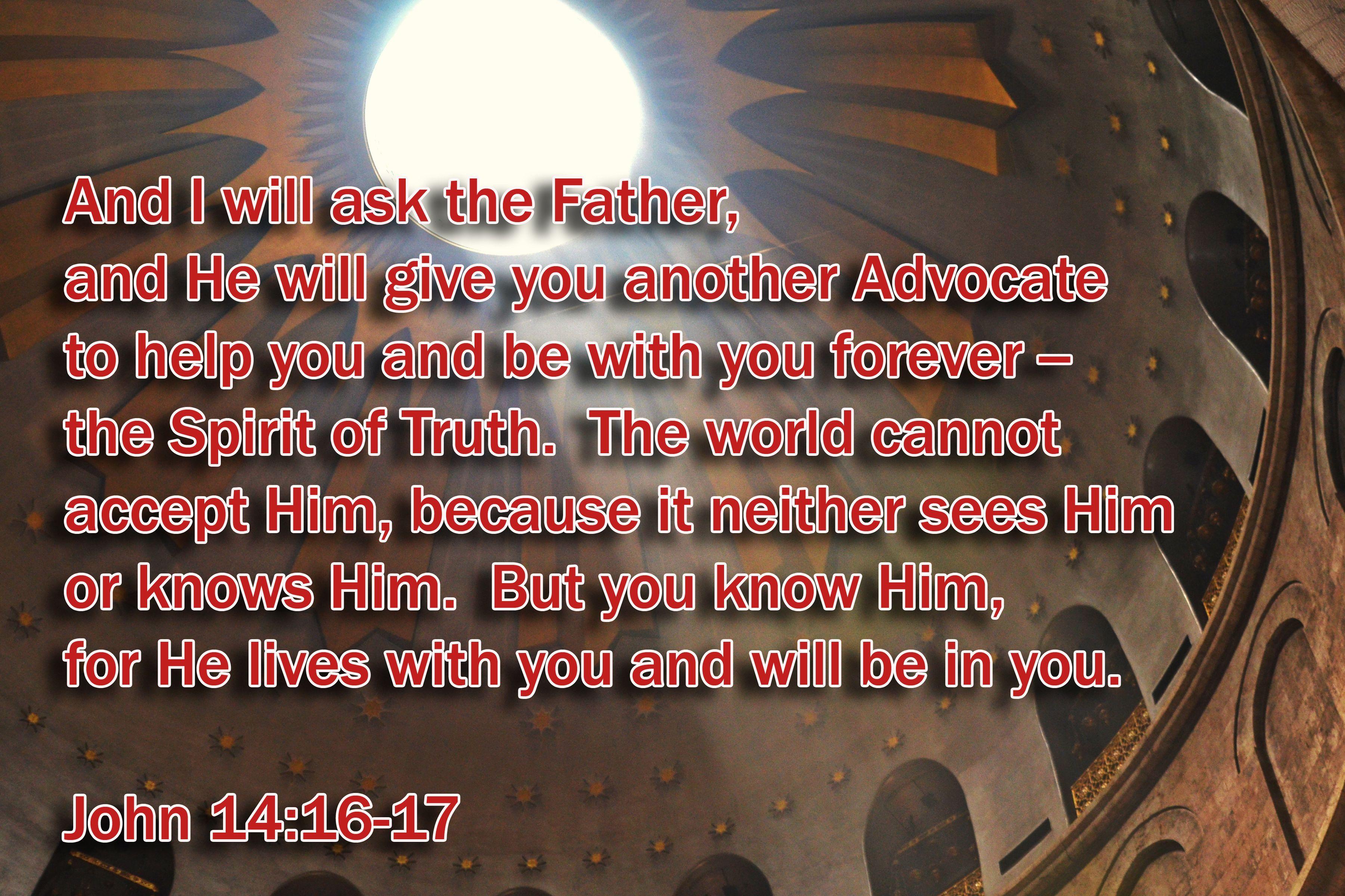 And I will ask the Father . . . | Spirit of truth, Truth ...