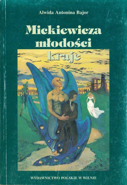 Znalezione obrazy dla zapytania Alwida Antonina Bajor Mickiewicza młodości kraje