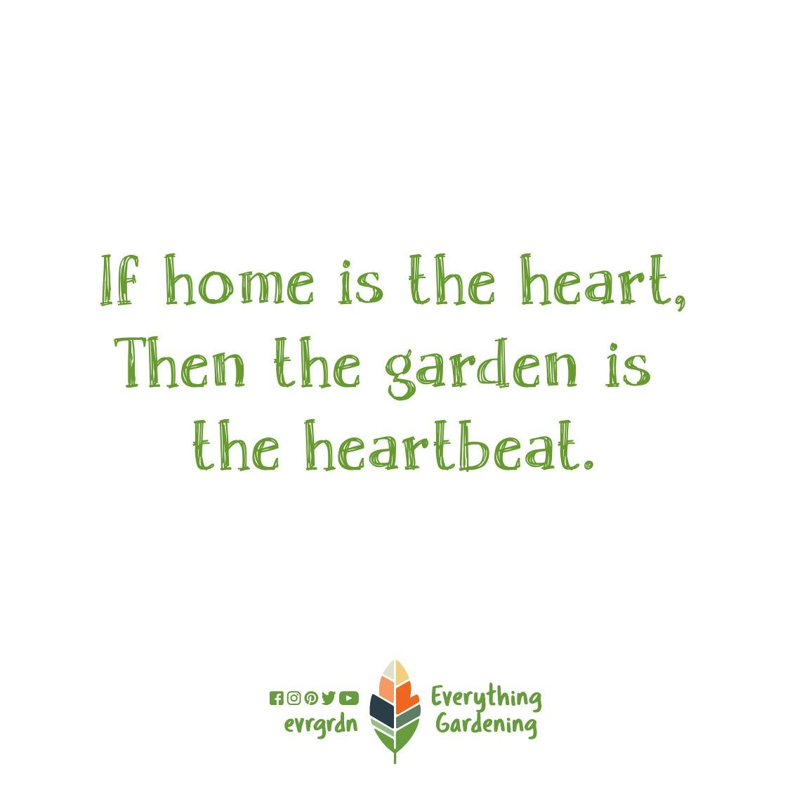 Garden Is The Heartbeat Home Garden Heartbeat Gardening Quotes