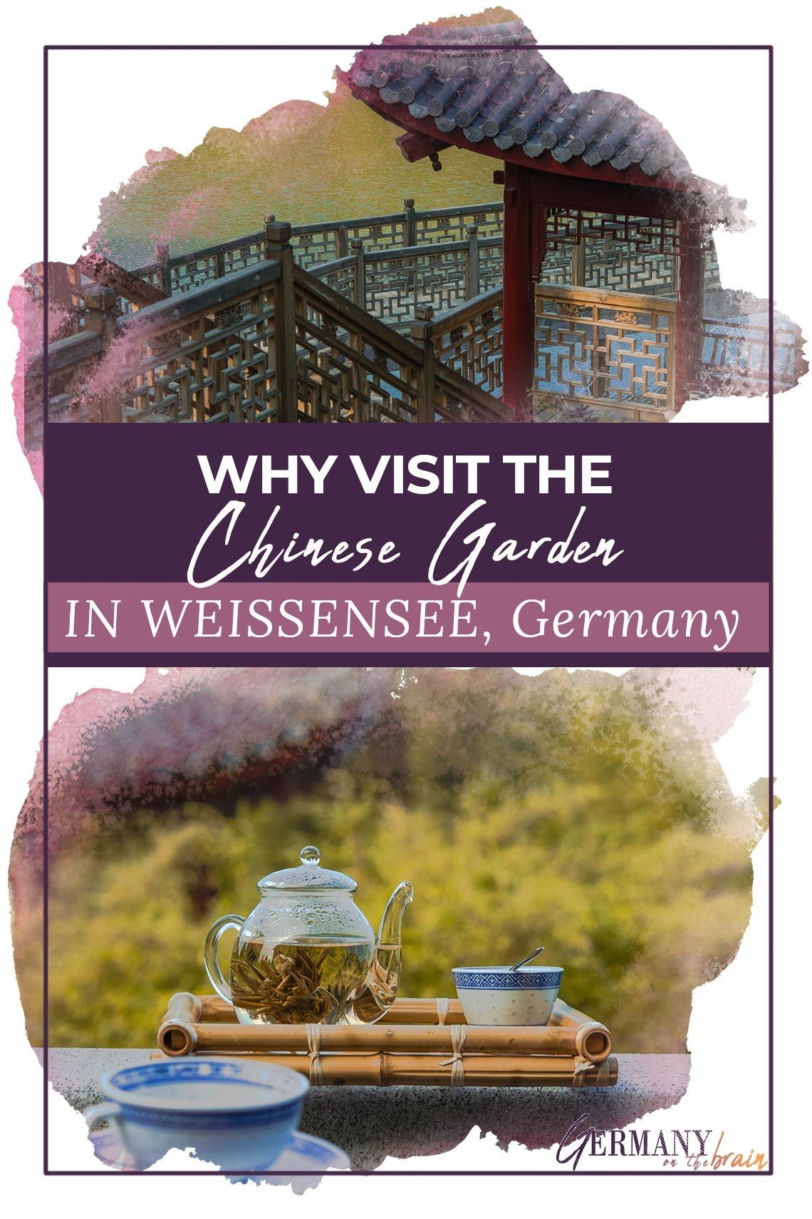 Why To Visit The Chinese Garten Weissensee Germany Germany Travel Guide Germany Europe Travel Guide