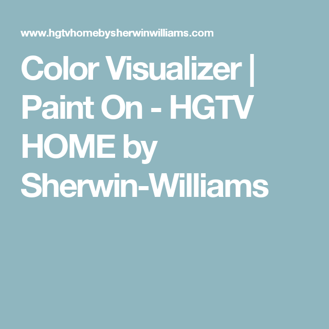 Color Visualizer Paint On Hgtv Home By Sherwin Williams