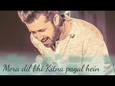 Mera Dil Bhi Kitna Pagal Hai Atif Aslam New Romantic Song 2019 Kumar Sanu Youtube Kumar Sanu New Romantic Songs Atif Aslam