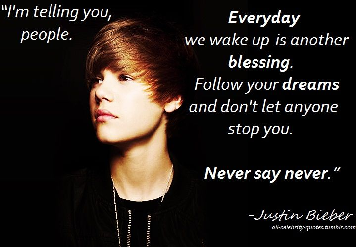 Justin Bieber Quote Justin Bieber Quotes Celebration Quotes Inspirational Quotes