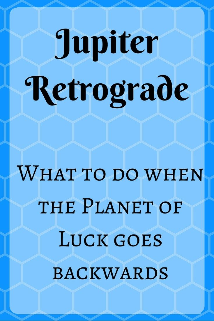 Jupiter retrograde what to do when the planet of luck goes jupiter retrograde mercury retrograde astrology retrograde geenschuldenfo Images