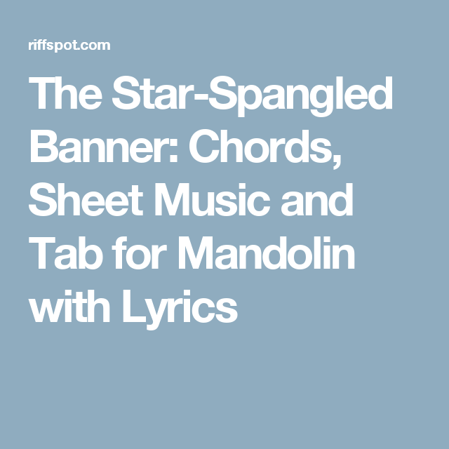 The Star-Spangled Banner: Chords, Sheet Music and Tab for Mandolin ...