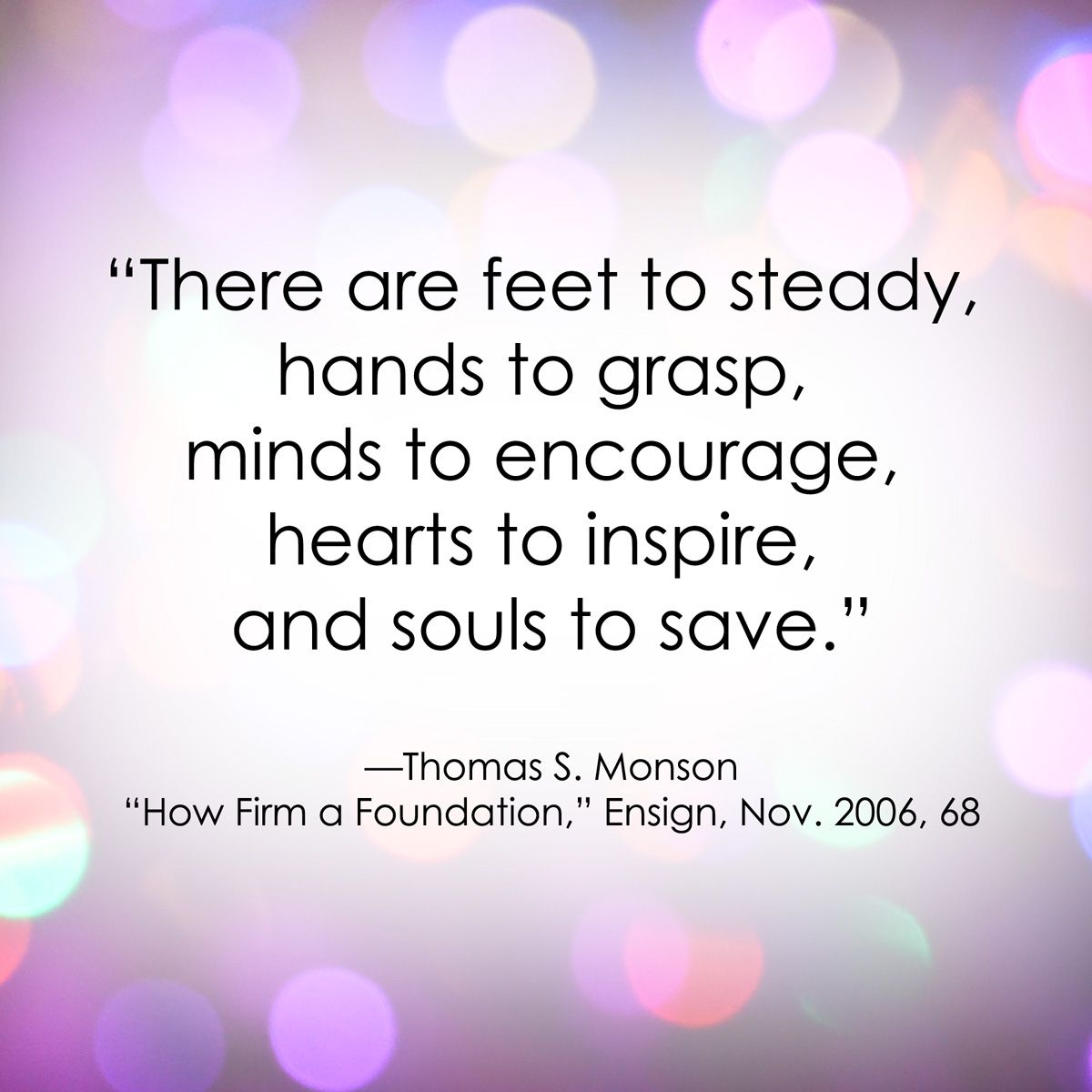 General Love Quotes Lds General Conference Quote  Thomas Smonson Service Charity