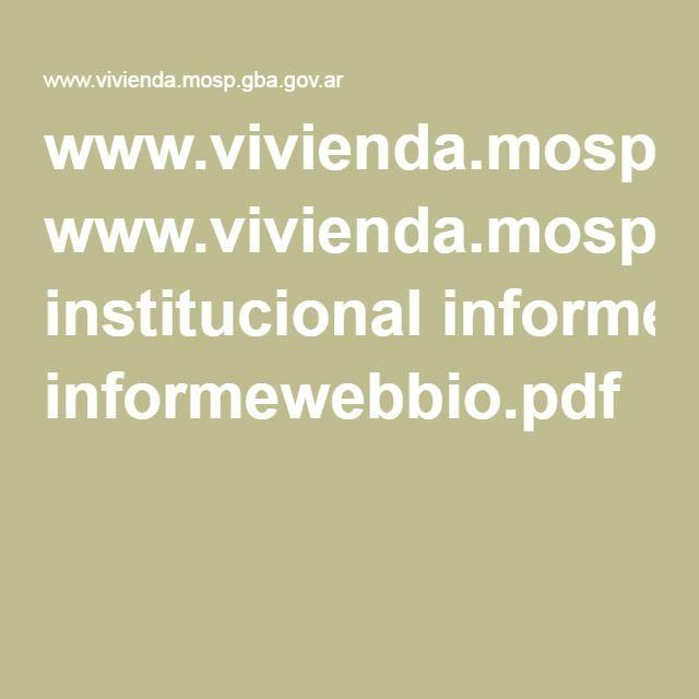 www.vivienda.mosp.gba.gov.ar institucional informewebbio.pdf