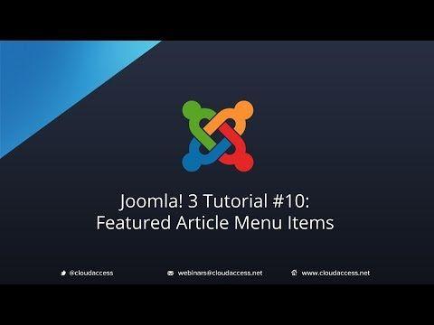 Joomla 3 Tutorial #10: Featured Articles Menu Item Types | Joomla ...