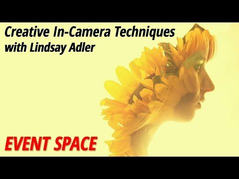 Creative In-Camera Techniques with Lindsay Adler - YouTube