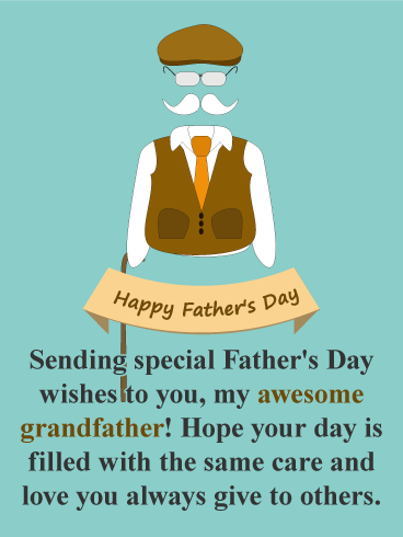 Grandfathers are awesome and should be sent a terrific Father's Day card! Your grandfather will especially ... | Fathers day wishes, Day wishes, Happy father