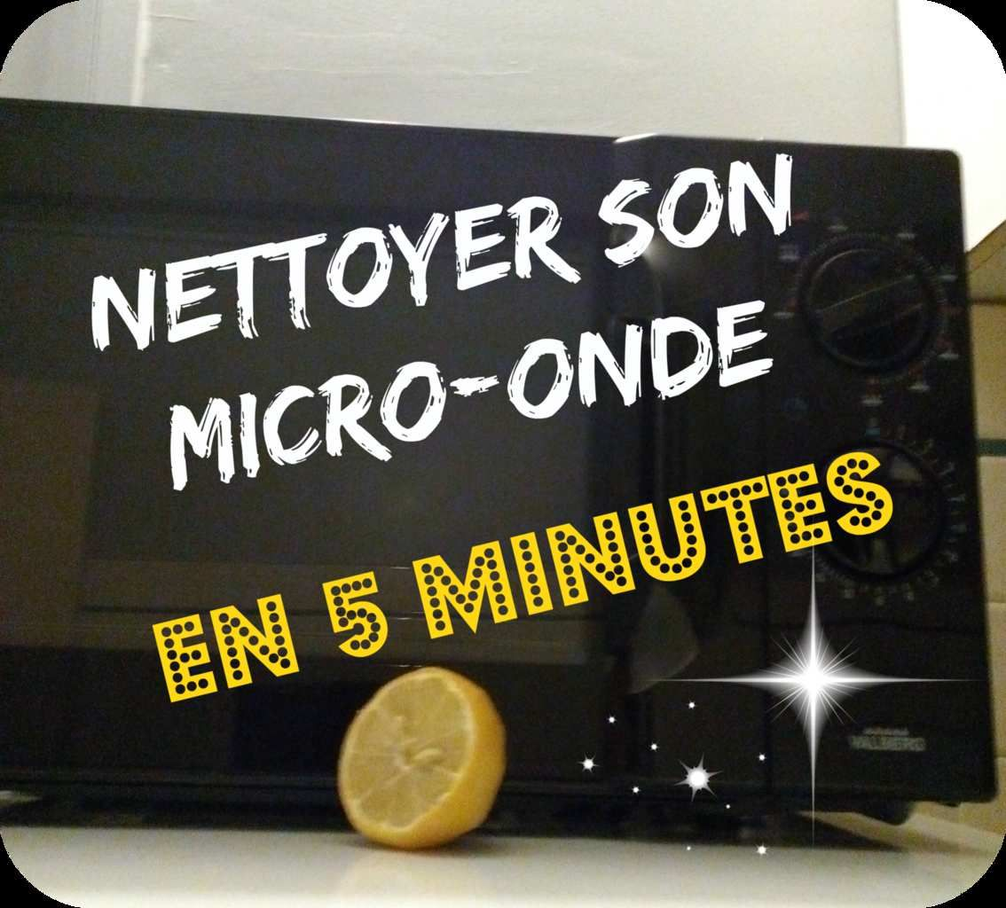 nettoyer son micro onde en 5 minutes top chrono clean it. Black Bedroom Furniture Sets. Home Design Ideas