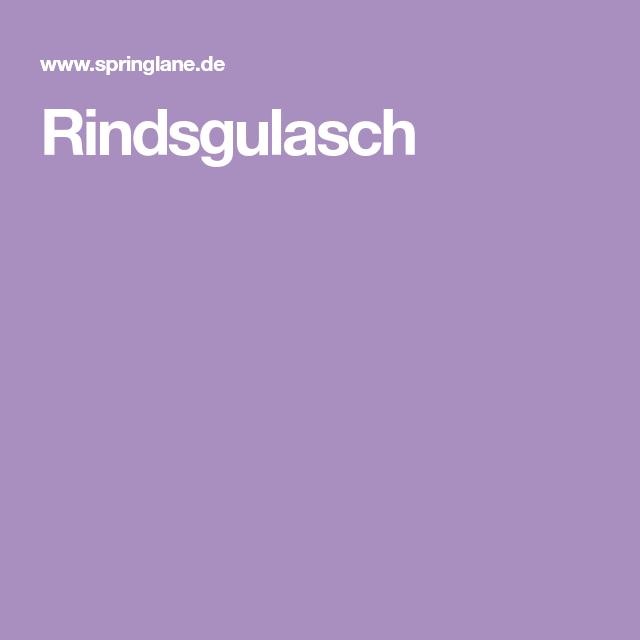 Wiener Wirtshausgulasch Rezept Gulasch Rindsgulasch Gulasch Kochen