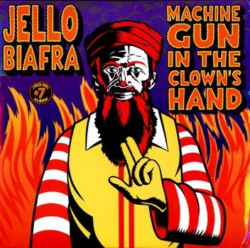 Images for Jello Biafra - Machine Gun In The Clown's Hand