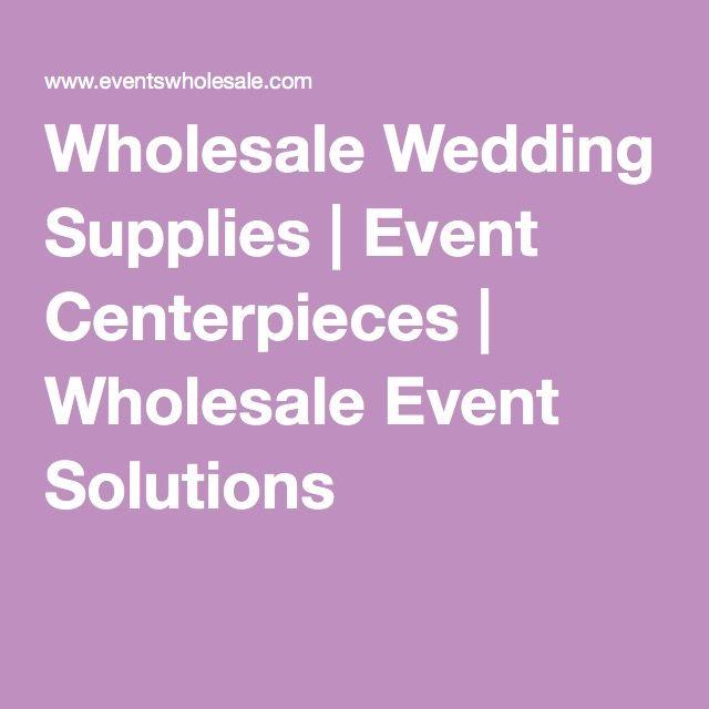 Wholesale Wedding Supplies | Event Centerpieces | Wholesale Event Solutions