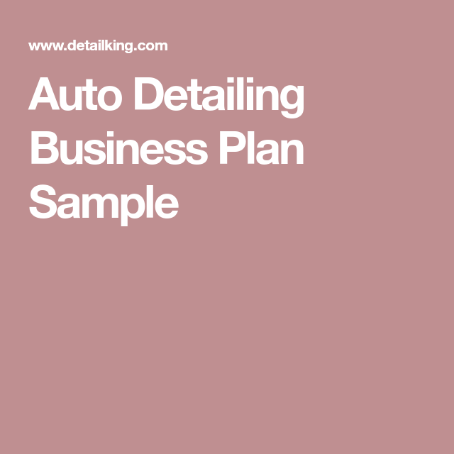 Auto Detailing Business Plan Sample  Projects To Try