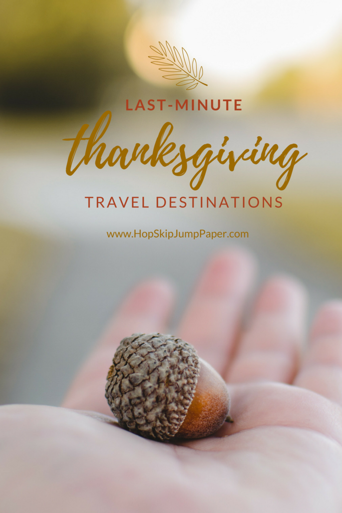 Last Minute Thanksgiving Getaways: Top 5 Last-Minute Thanksgiving Travel Destinations