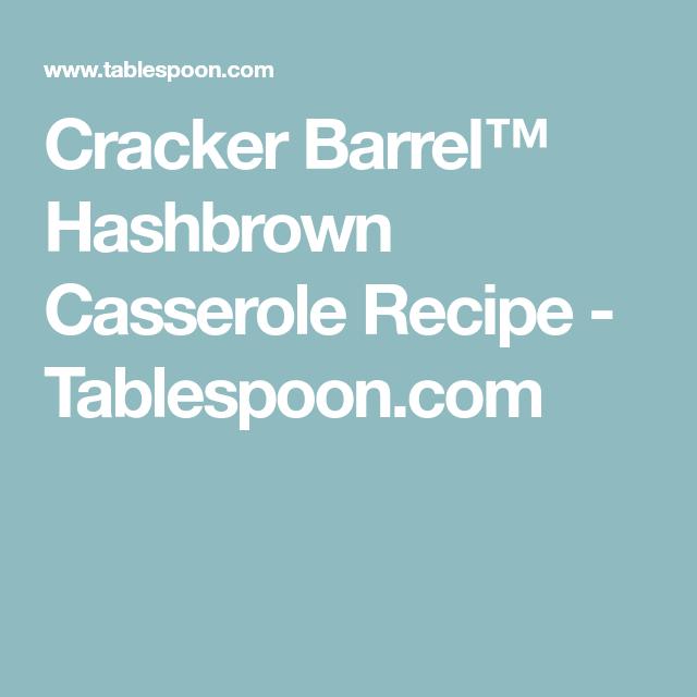 Cracker Barrel™ Hashbrown Casserole Recipe - Tablespoon.com