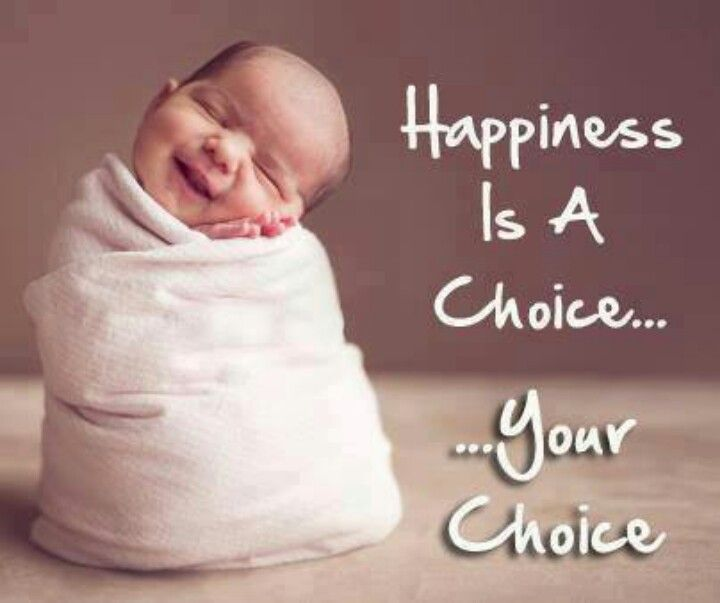 Babies Happiness Is A Choice Thought Provoking Quotes Cute Quotes