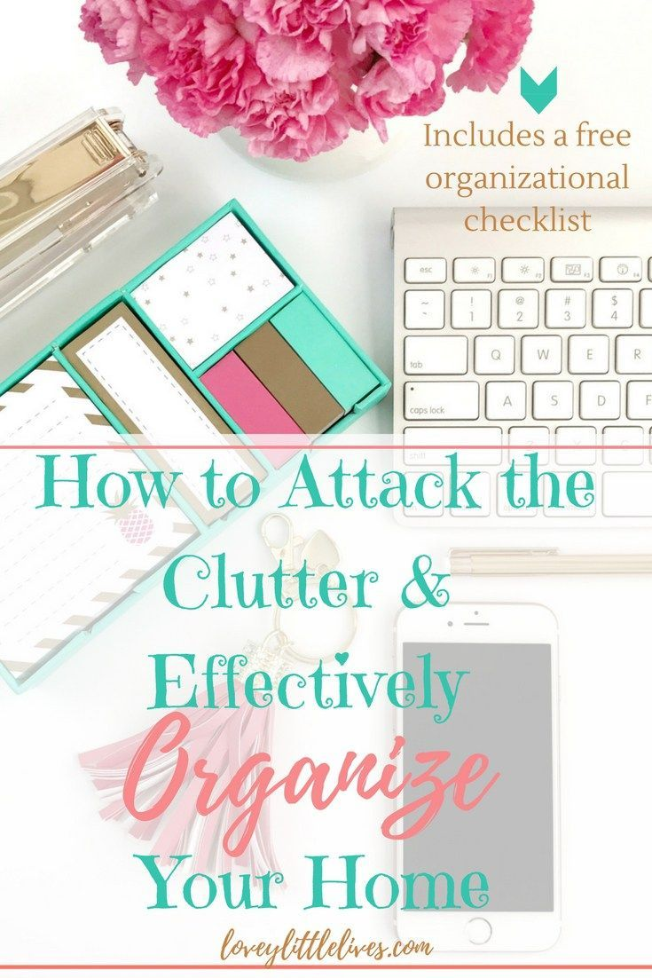 How to Attack the Clutter & Effectively Organize Your Home ...