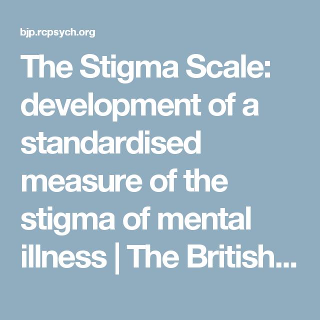 The Stigma Scale Development Of A Standardised Measure Of The