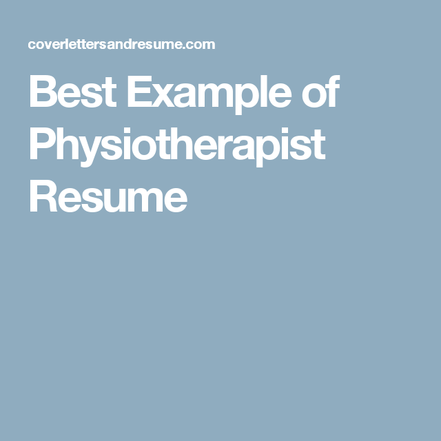 Best Example Of Physiotherapist Resume Cover Letter And Resume