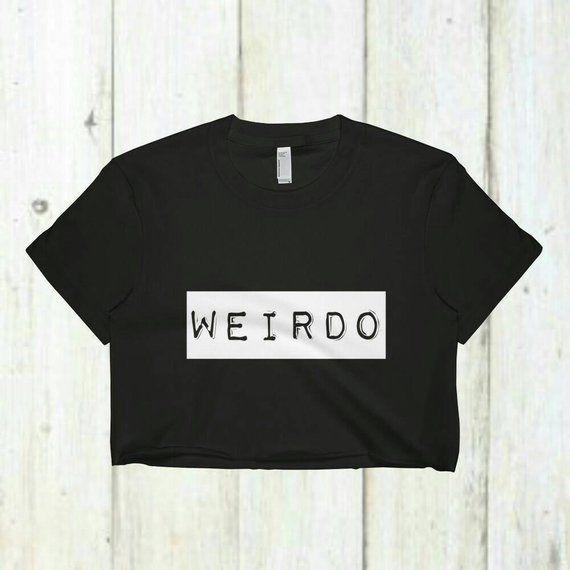 Weirdo, Crop Top, Weird Shirt, Grunge Shirt, Grunge Clothes, Aesthetic Shirt, Goth Shirt, Goth Clothes, Funny Workout Shirt, Weirdo Shirt