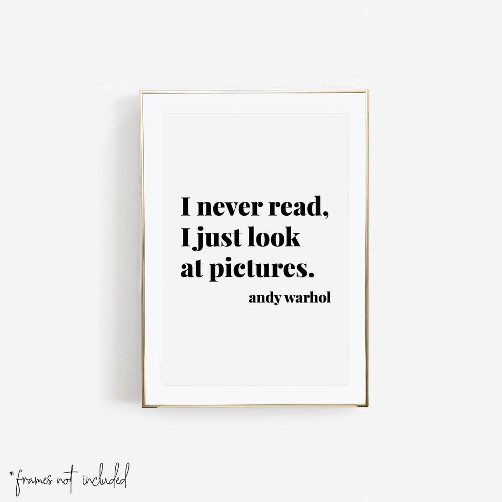 I Never Read I Just Look At Pictures Andy Warhol Quote Print