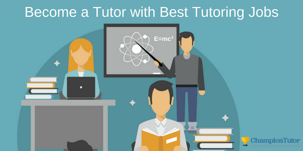 Become A Tutor With Best Tutoring Jobs Championtutor Is