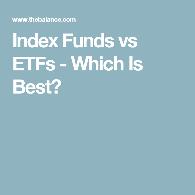 Index Funds vs ETFs - Which Is Best?
