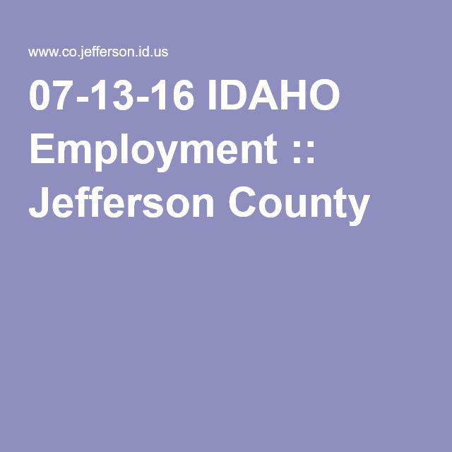 07-13-16 IDAHO Employment :: Jefferson County
