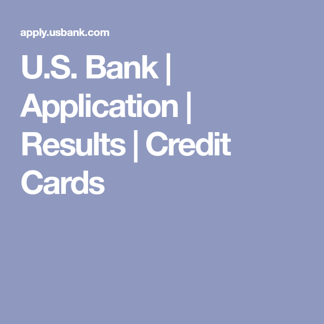 U.S. Bank Application Results Credit Cards Balance