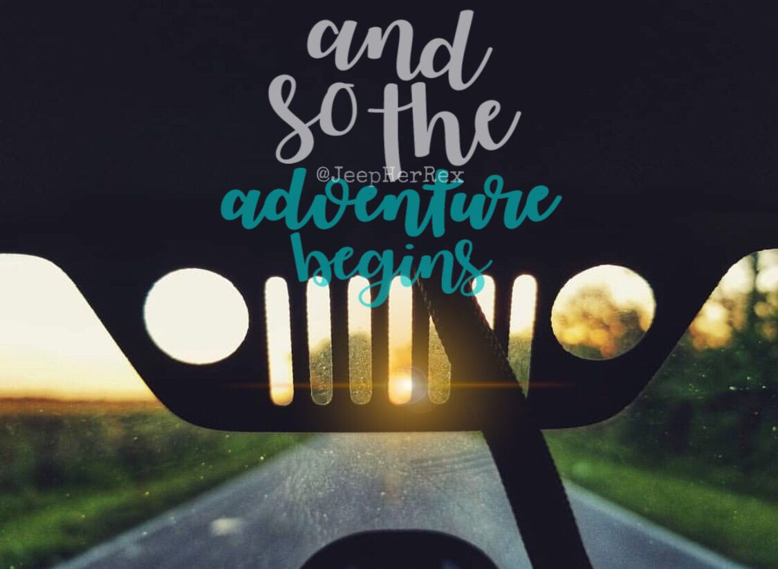 Adventure Begins Jeep Quotes Jeep Photos Jeep Life