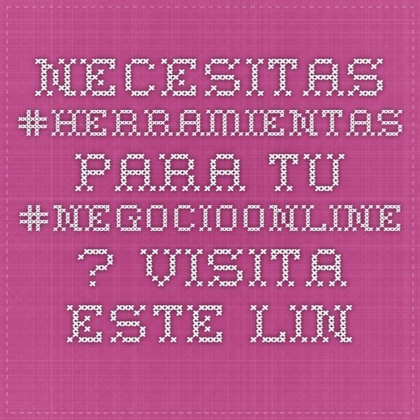 Necesitas #Herramientas para tu #NegocioOnLine ? Visita este link! lydiagonzalezq.com