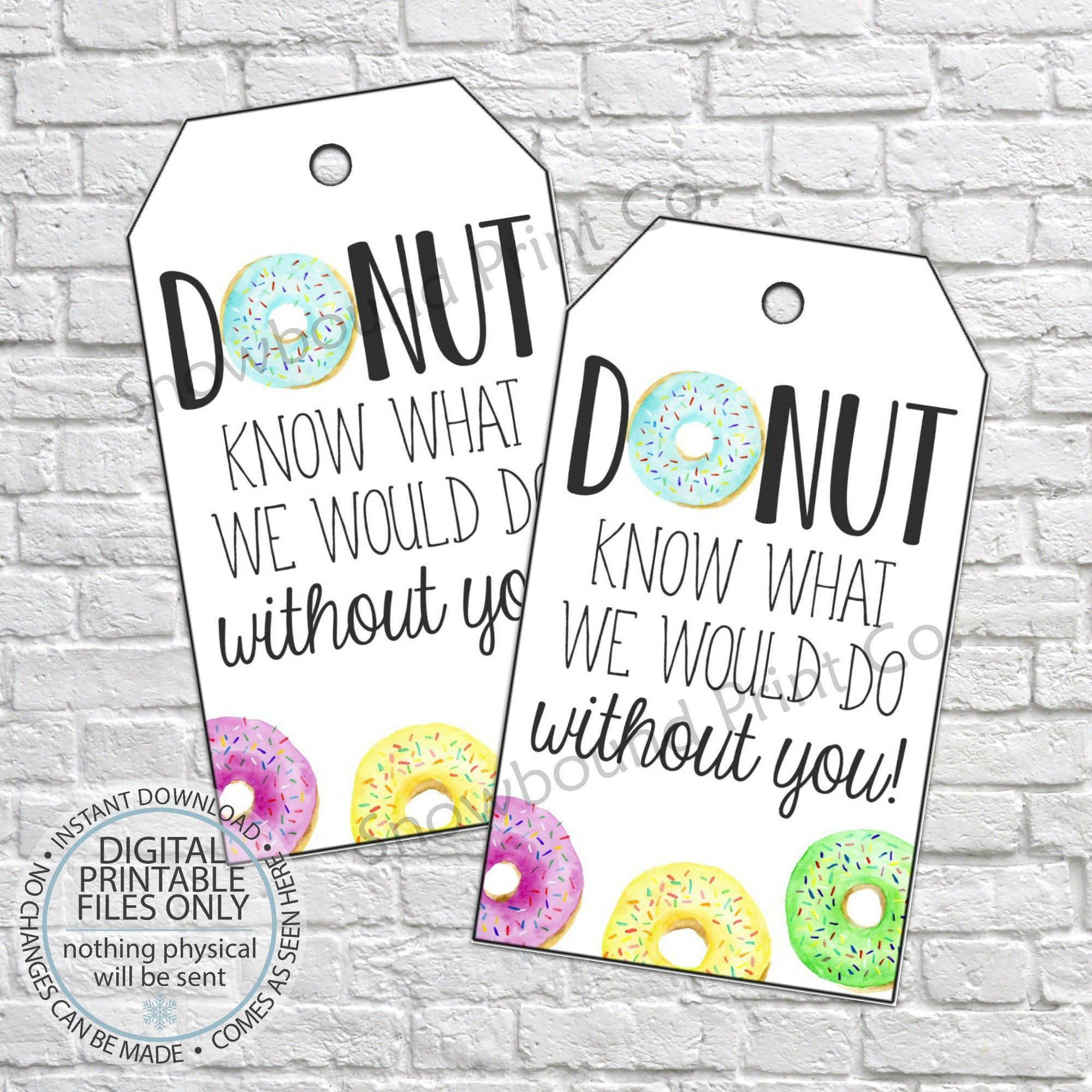 Printable Donut Know Thank You Tag Rainbow Donuts In 2021 Teacher Gift Tags Thank You Tags Appreciation Printable