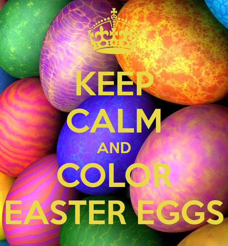 KEEP CALM AND COLOR EASTER EGGS  Coloring easter eggs, Easter