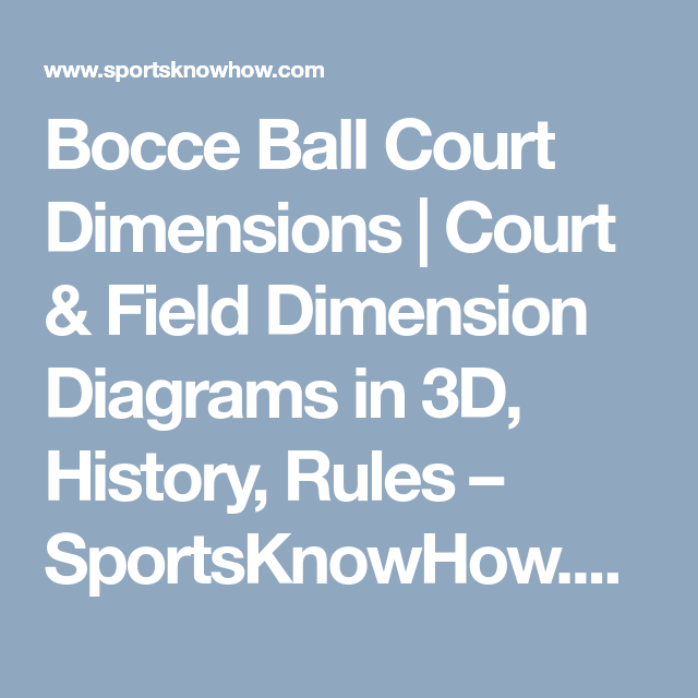 dd0b25014cc90833ddbfbc5e98a7e955 bocce ball court dimensions court & field dimension diagrams in 3d