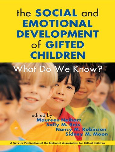 The Social and Emotional Development of Gifted Children: What Do We Know? de [Neihart, Maureen, Reis, Sally M., Robinson, Nancy, Moon, Sidney]