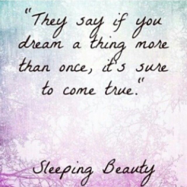 Dream | sleeping beauty #disney #quote