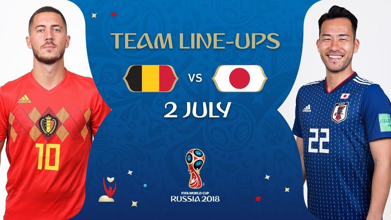 LINEUPS BELGIUM V JAPAN MATCH 54 2018 FIFA World Cup