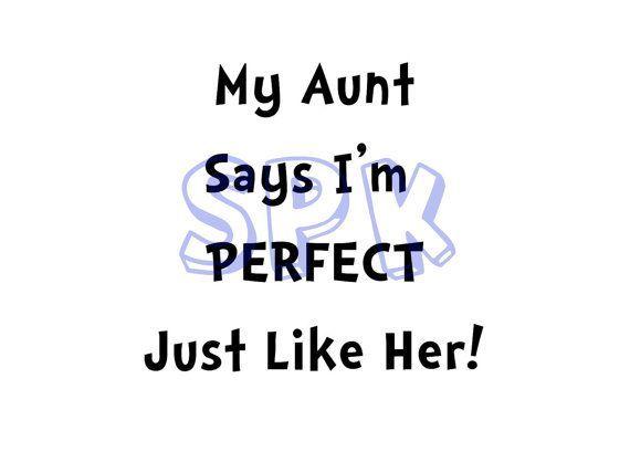My Aunt Says Auntie Deborah Aunt Aunt Quotes Auntie