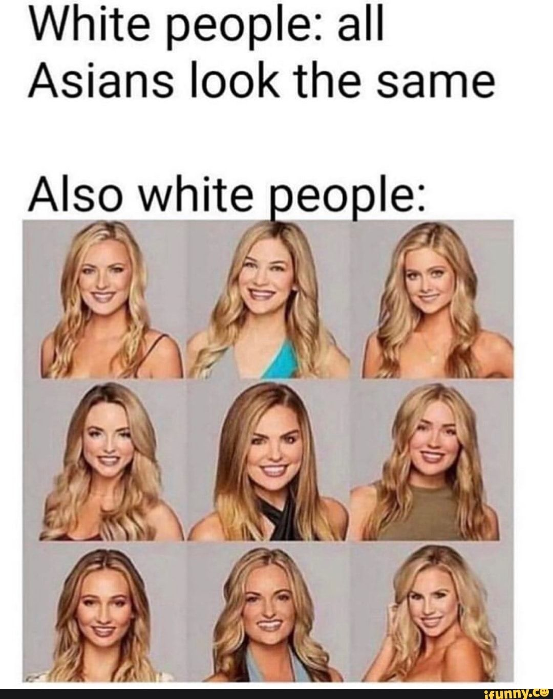 White People All Asians Look The Same Ifunny Funny Asian