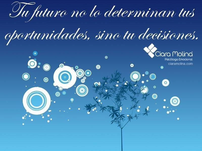 DECIDE... (((Sesiones y Cursos Online www.ciaramolina.com #psicologia #emociones #salud)))