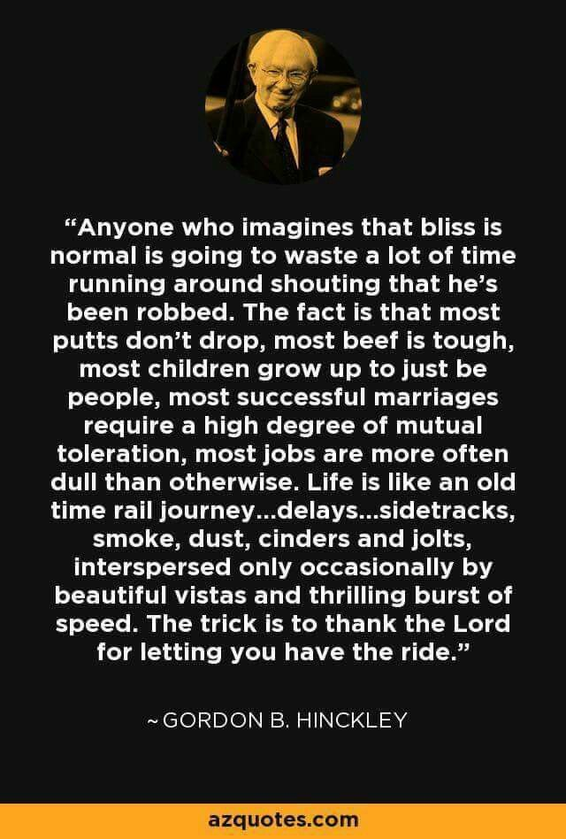 Gordon B Hinckley Life Is Like An Railway Quotes To Live By President Hinckley Quotes Lds Quotes