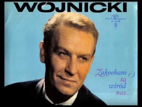 Mieczyslaw Wojnicki Zakochani Sa Wsrod Nas Music Artists Music Youtube