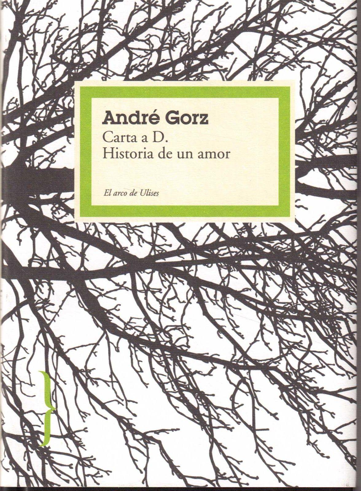 Carta a D. : historia de un amor / André Gorz